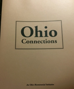 Ohio Connections Writing About Ohio: A Bicentennial Initiative of Thurber House and the Ohioana Library