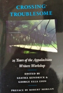 Crossing Troublesome: 25 Years of the Appalachian Writers Workshop