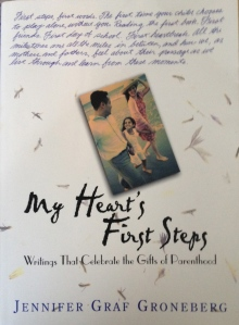 My Heart's First Steps: Writing That Celebrates the Gifts of Parenthood